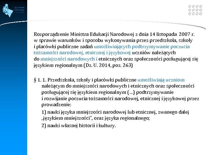 LOGO Rozporządzenie Ministra Edukacji Narodowej z dnia 14 listopada 2007 r. w sprawie warunków