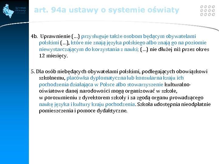LOGO art. 94 a ustawy o systemie oświaty 4 b. Uprawnienie (…) przysługuje także