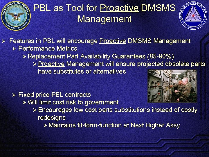 PBL as Tool for Proactive DMSMS Management Ø Features in PBL will encourage Proactive