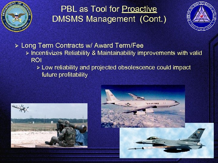 PBL as Tool for Proactive DMSMS Management (Cont. ) Ø Long Term Contracts w/
