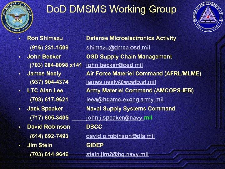 Do. D DMSMS Working Group • Ron Shimazu (916) 231 -1508 Defense Microelectronics Activity