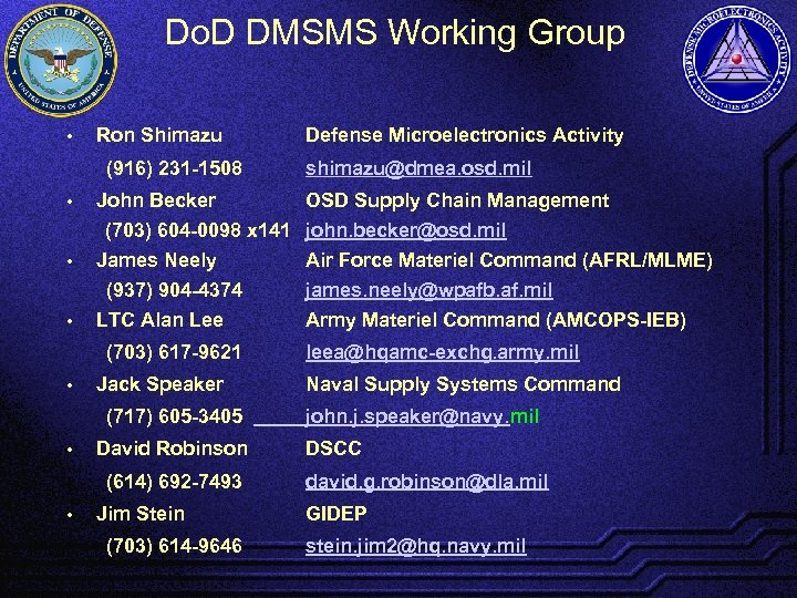 Do. D DMSMS Working Group • Ron Shimazu (916) 231 -1508 Defense Microelectronics Activity