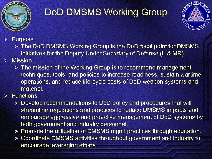 Do. D DMSMS Working Group Purpose Ø The Do. D DMSMS Working Group is
