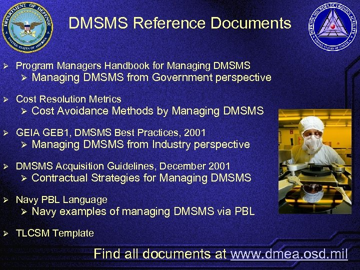 DMSMS Reference Documents Ø Program Managers Handbook for Managing DMSMS Ø Ø Cost Resolution