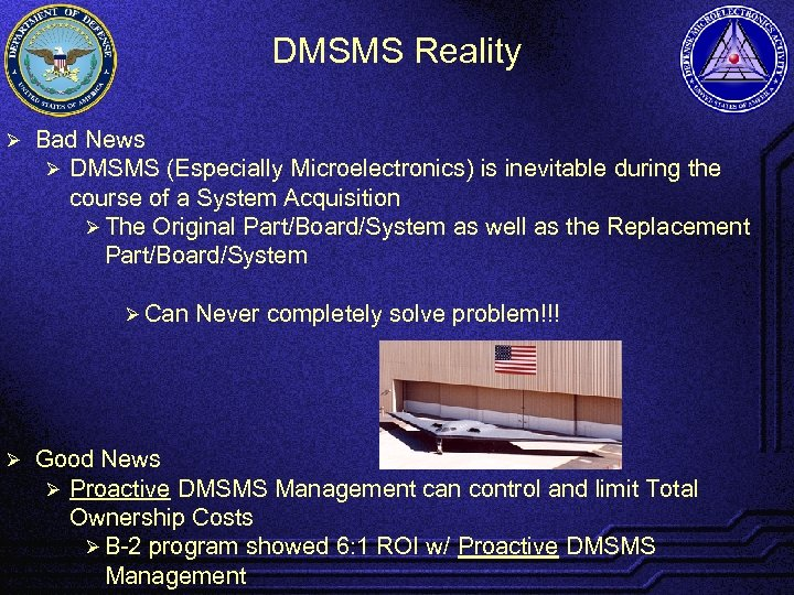 DMSMS Reality Ø Bad News Ø DMSMS (Especially Microelectronics) is inevitable during the course
