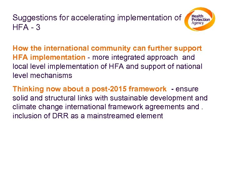 Suggestions for accelerating implementation of HFA - 3 How the international community can further