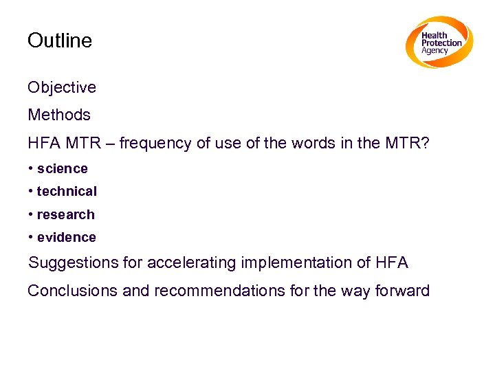 Outline Objective Methods HFA MTR – frequency of use of the words in the