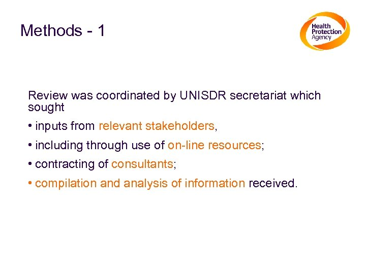 Methods - 1 Review was coordinated by UNISDR secretariat which sought • inputs from