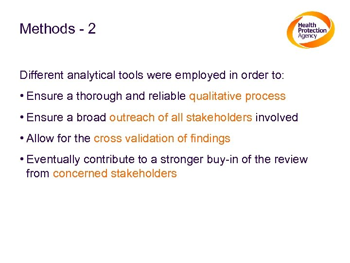 Methods - 2 Different analytical tools were employed in order to: • Ensure a