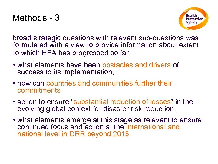 Methods - 3 broad strategic questions with relevant sub-questions was formulated with a view