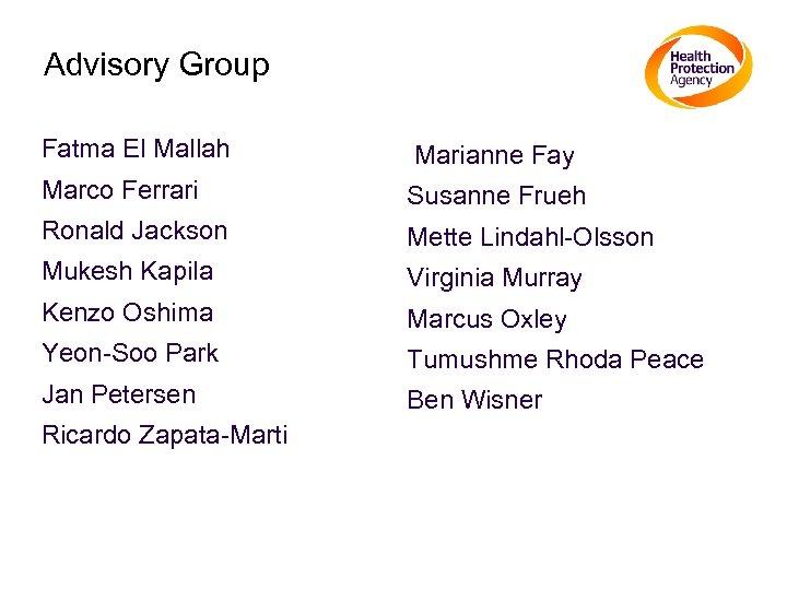 Advisory Group Fatma El Mallah Marianne Fay Marco Ferrari Susanne Frueh Ronald Jackson Mette
