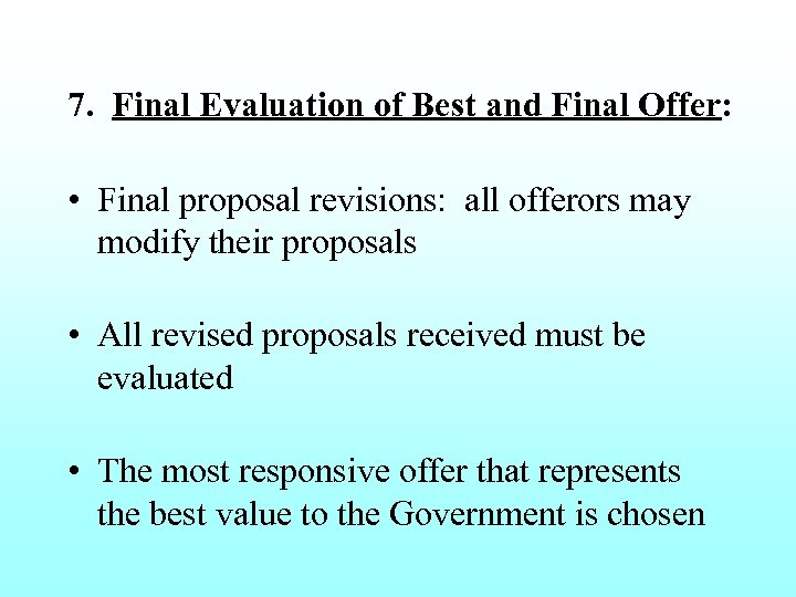 7. Final Evaluation of Best and Final Offer: • Final proposal revisions: all offerors