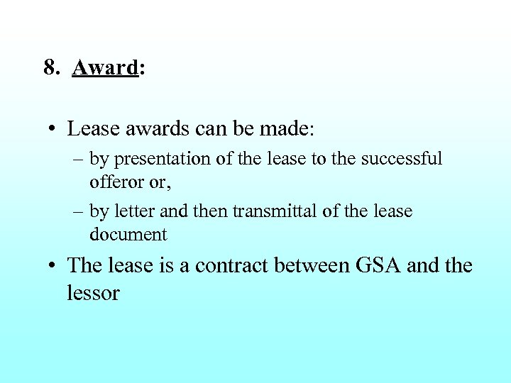 8. Award: • Lease awards can be made: – by presentation of the lease