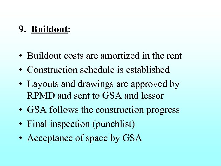9. Buildout: • Buildout costs are amortized in the rent • Construction schedule is