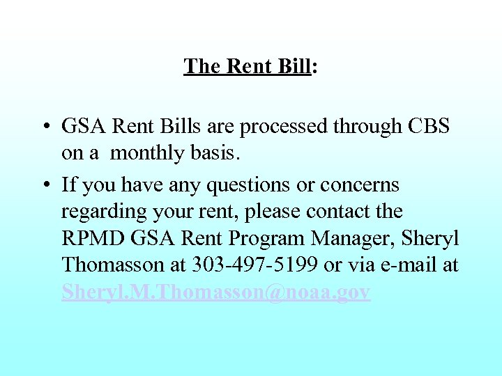 The Rent Bill: • GSA Rent Bills are processed through CBS on a monthly