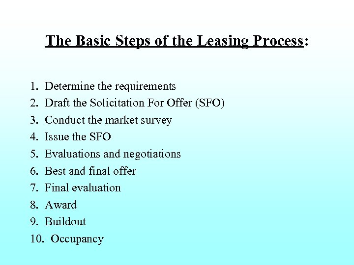 The Basic Steps of the Leasing Process: 1. Determine the requirements 2. Draft the