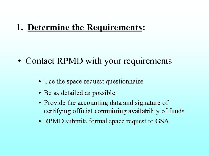 1. Determine the Requirements: • Contact RPMD with your requirements • Use the space