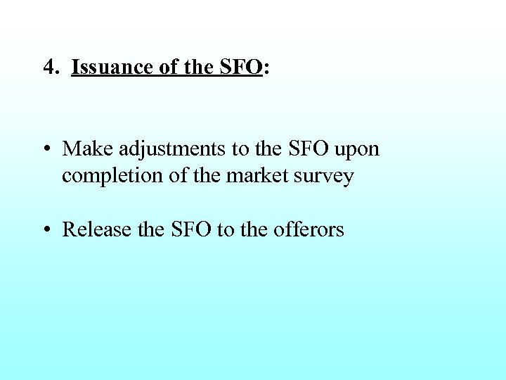 4. Issuance of the SFO: • Make adjustments to the SFO upon completion of