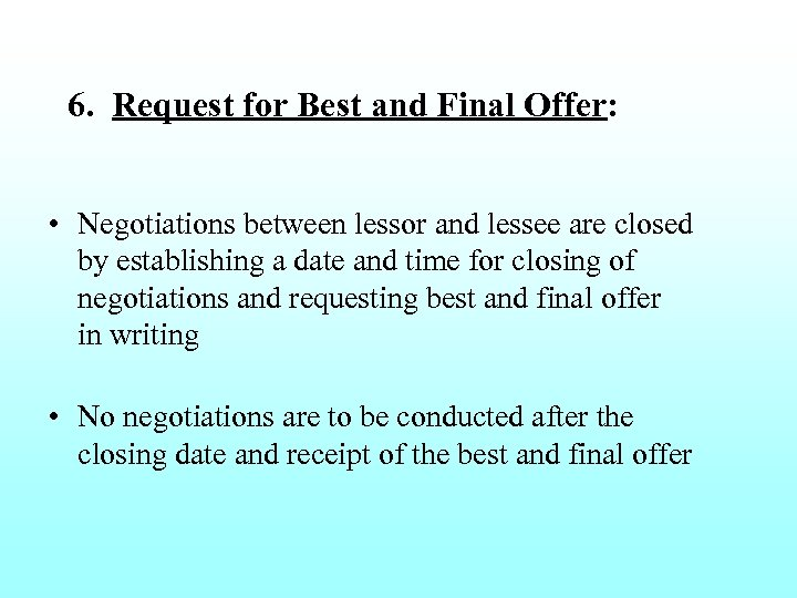 6. Request for Best and Final Offer: • Negotiations between lessor and lessee are