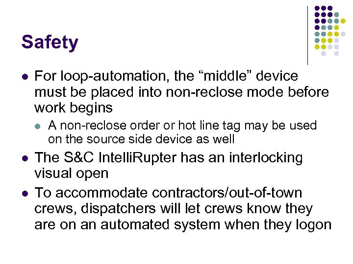 "Safety l For loop-automation, the ""middle"" device must be placed into non-reclose mode before"