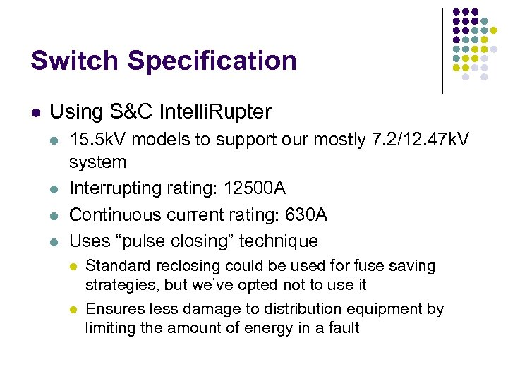 Switch Specification l Using S&C Intelli. Rupter l l 15. 5 k. V models