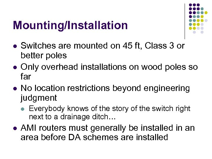 Mounting/Installation l l l Switches are mounted on 45 ft, Class 3 or better