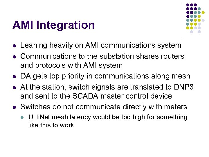 AMI Integration l l l Leaning heavily on AMI communications system Communications to the