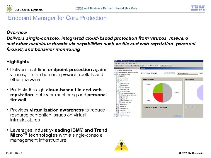 IBM Security Systems Endpoint Manager for Core Protection Protecting endpoints from viruses, malware and