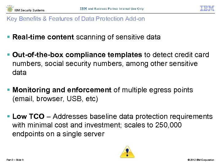 IBM Security Systems Key Benefits & Features of Data Protection Add-on § Real-time content