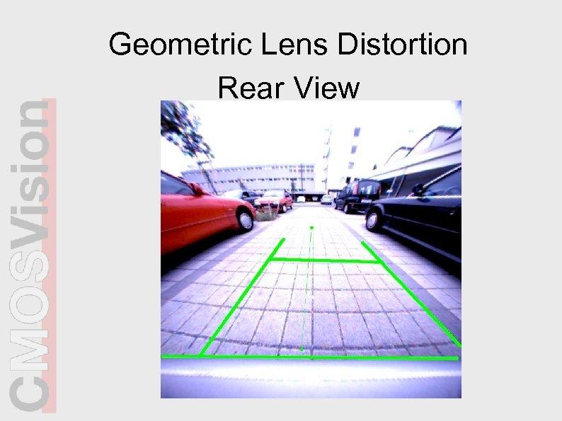 Geometric Lens Distortion Rear View