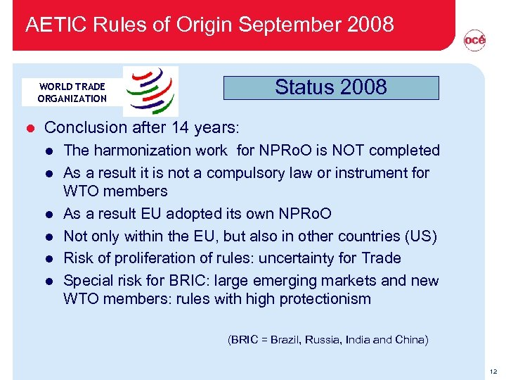 AETIC Rules of Origin September 2008 Status 2008 WORLD TRADE ORGANIZATION l Conclusion after