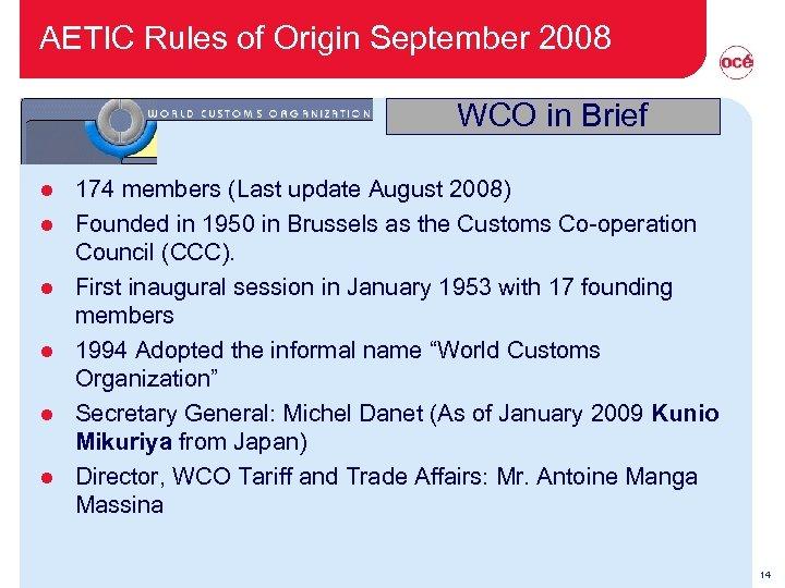 AETIC Rules of Origin September 2008 WCO in Brief l l l 174 members