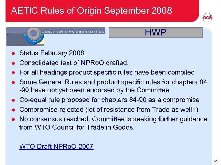 AETIC Rules of Origin September 2008 HWP l l l l Status February 2008: