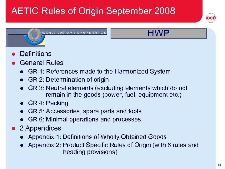AETIC Rules of Origin September 2008 HWP Definitions l General Rules l l l