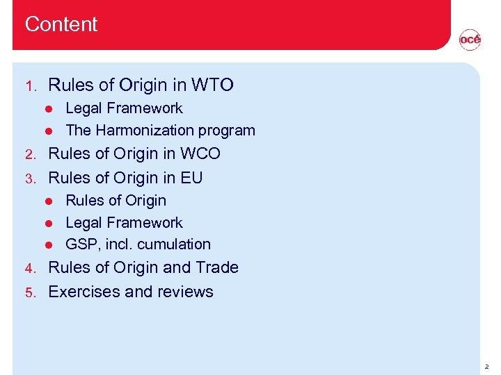 Content 1. Rules of Origin in WTO l l Legal Framework The Harmonization program