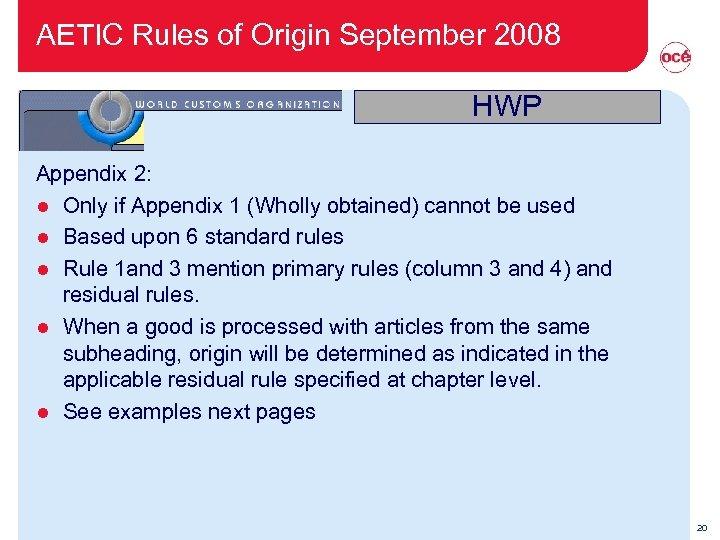 AETIC Rules of Origin September 2008 HWP Appendix 2: l Only if Appendix 1