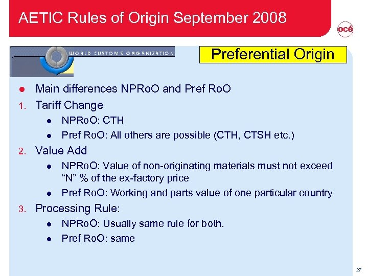 AETIC Rules of Origin September 2008 Preferential Origin Main differences NPRo. O and Pref