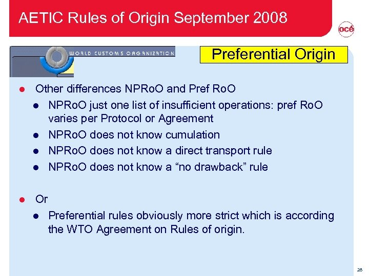 AETIC Rules of Origin September 2008 Preferential Origin l Other differences NPRo. O and