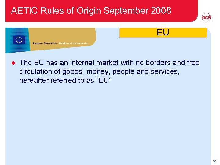 AETIC Rules of Origin September 2008 EU l The EU has an internal market