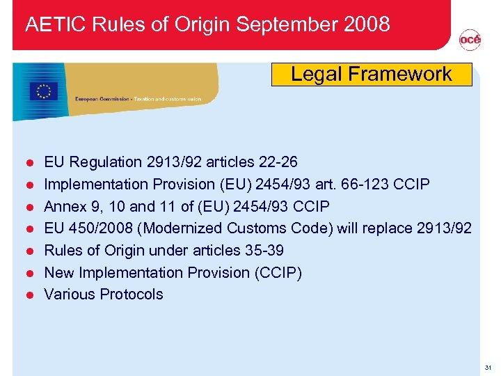 AETIC Rules of Origin September 2008 Legal Framework l l l l EU Regulation