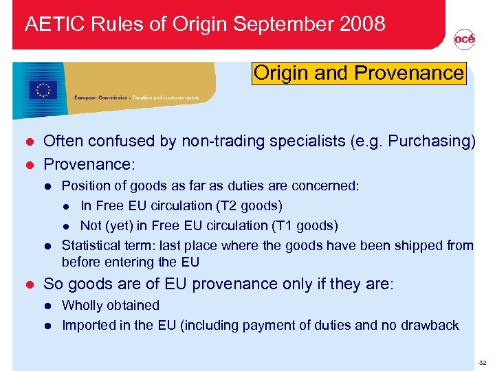 AETIC Rules of Origin September 2008 Origin and Provenance Often confused by non-trading specialists
