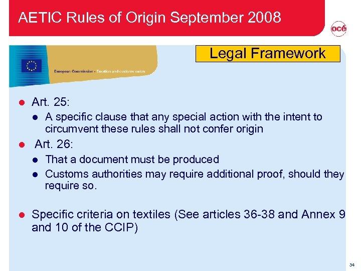 AETIC Rules of Origin September 2008 Legal Framework l Art. 25: l l Art.