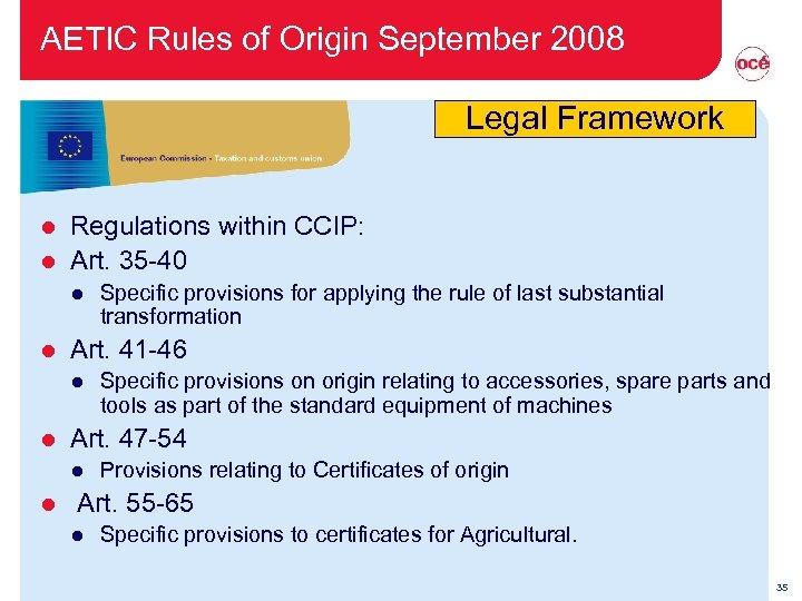 AETIC Rules of Origin September 2008 Legal Framework Regulations within CCIP: l Art. 35
