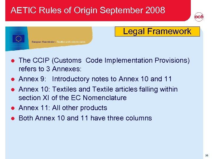 AETIC Rules of Origin September 2008 Legal Framework l l l The CCIP (Customs