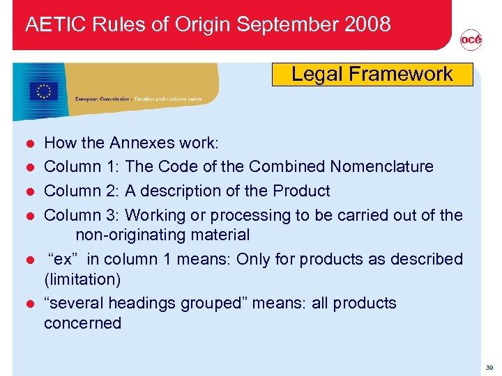 AETIC Rules of Origin September 2008 Legal Framework l l l How the Annexes