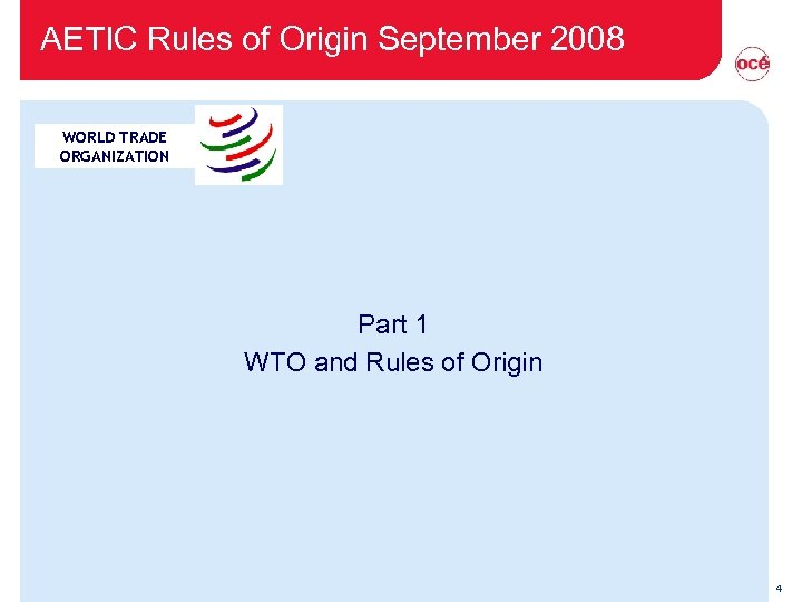 AETIC Rules of Origin September 2008 WORLD TRADE ORGANIZATION Part 1 WTO and Rules