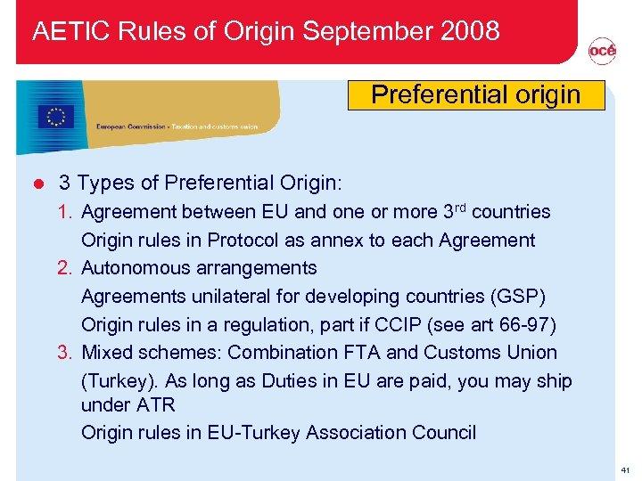 AETIC Rules of Origin September 2008 Preferential origin l 3 Types of Preferential Origin: