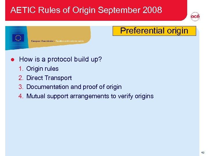 AETIC Rules of Origin September 2008 Preferential origin l How is a protocol build