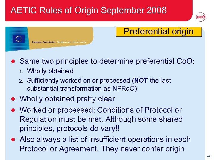 AETIC Rules of Origin September 2008 Preferential origin l Same two principles to determine