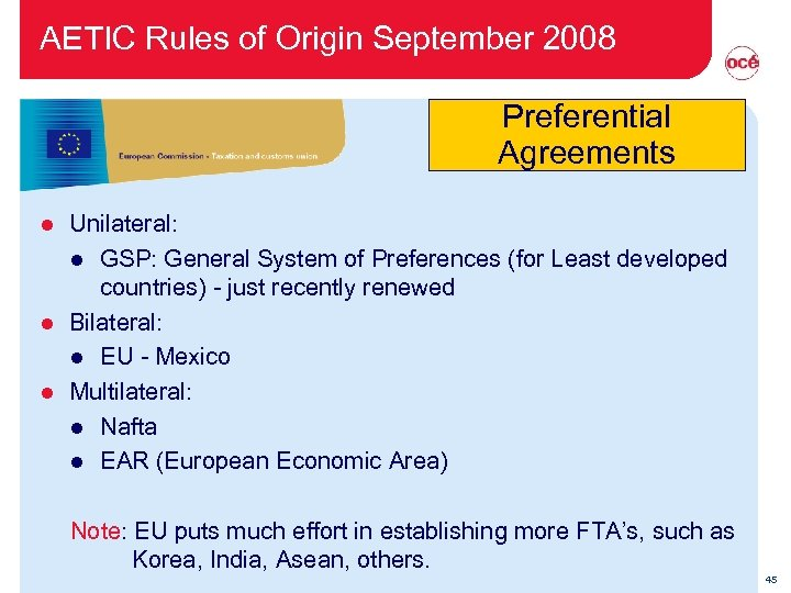AETIC Rules of Origin September 2008 Preferential Agreements Unilateral: l GSP: General System of